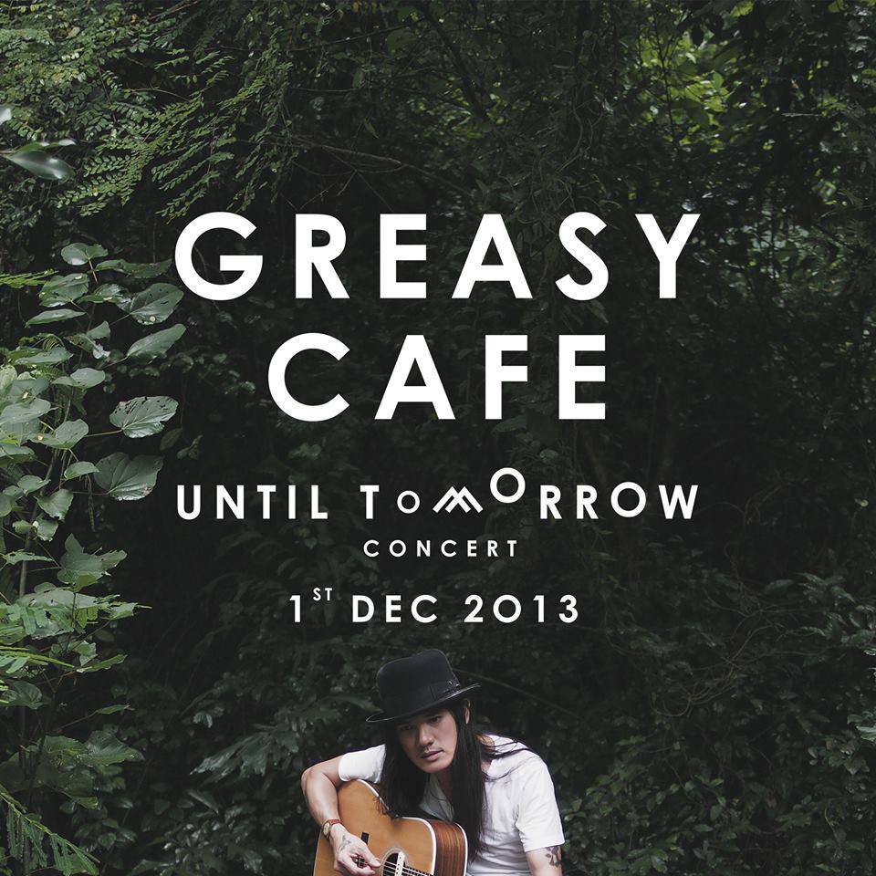 คอนเสิร์ต Greasy Cafe: UNTIL TOMORROW 1 ธันวาคม 2556 ณ สนามกีฬา จรัญ บุรพรัตน์