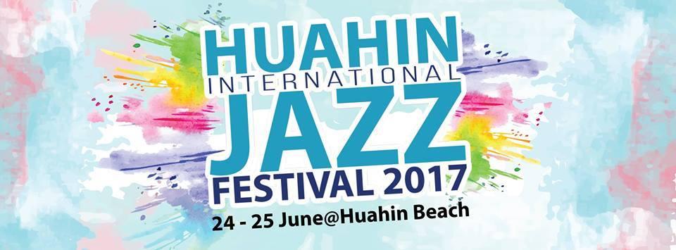 เทศกาลดนตรีแจ๊สบนชายหาด Hua Hin International Jazz Festival 2017 วันที่ 24-25 มิถุนายน 2560 ณ ชายหาดหัวหิน