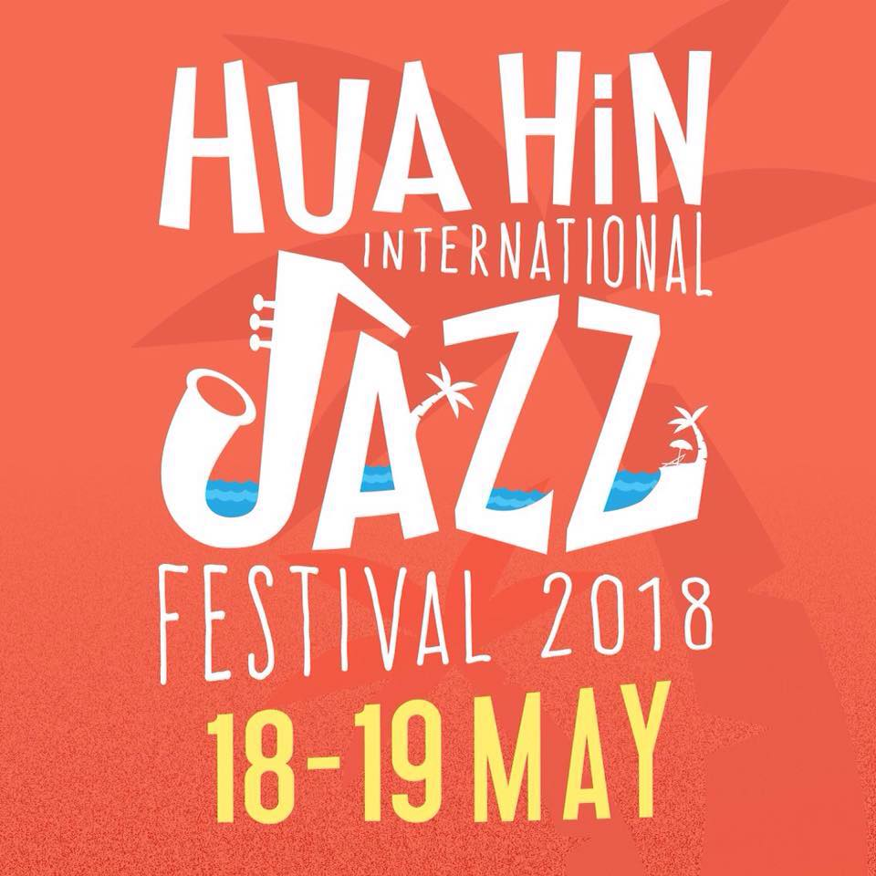 เทศกาลดนตรีแจ๊สบนชายหาด 2561 (Hua Hin International Jazz Festival 2018) ณ หน้าหาด Centara Grand Beach Resort & Villas Hua Hin
